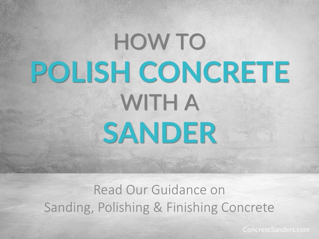 How to polish concrete with a sander